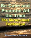 Be Calm and Peaceful All the Time