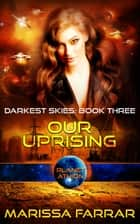 Our Uprising - Planet Athion ebook by Marissa Farrar