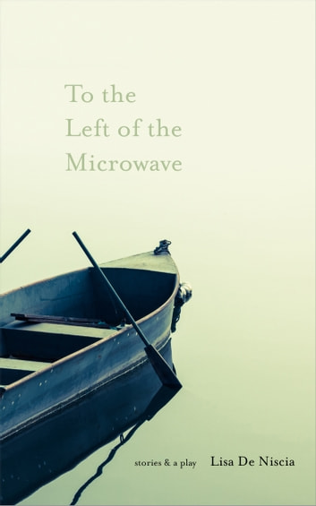 To the Left of the Microwave ebook by Lisa De Niscia