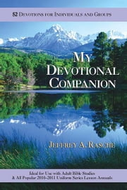 My Devotional Companion 2010-11 - 52 Devotions for Individuals and Groups ebook by Jeffrey Rasche