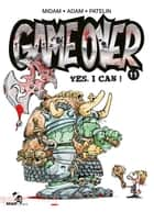 Game Over Tome 11 - Yes, I Can ! ebook by Midam, Adam