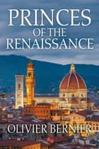Princes of the Renaissance ebook by