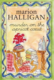 Murder on the Apricot Coast ebook by Marion Halligan