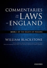 The Oxford Edition of Blackstone's: Commentaries on the Laws of England - Book I: Of the Rights of Persons ebook by William Blackstone,David Lemmings
