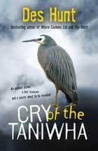 Cry of the Taniwha ebook by Des Hunt
