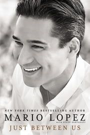 Just Between Us ebook by Mario Lopez,Steve Santagati