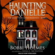 The Ghost Who Loved Diamonds audiobook by Bobbi Holmes, Anna J. McIntyre
