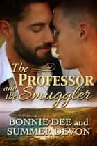 The Professor and the Smuggler ebook by Summer Devon, Bonnie Dee