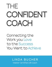 The Confident Coach ebook by Linda Bucher