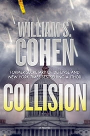 Collision - A Novel ebook by William S. Cohen