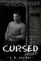 Cursed Heart (Cursed, 2.5) ebook by t. h. snyder