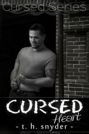 Cursed Heart (Cursed, 2.5) - Cursed Series, #2 ebook by t. h. snyder