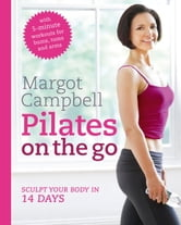 Pilates on the Go ebook by Margot Campbell