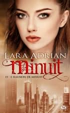 L'illusion de minuit - Minuit, T15 eBook by Lara Adrian