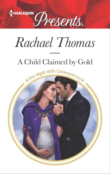 A Child Claimed by Gold - An Emotional and Sensual Romance ebook by Rachael Thomas