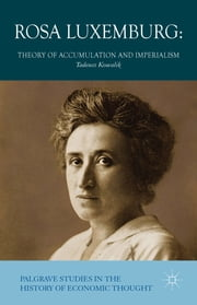 Rosa Luxemburg - Theory of Accumulation and Imperialism ebook by Tadeusz Kowalik