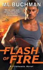 Flash of Fire ebook by M. L. Buchman