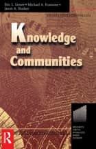 Knowledge and Communities ebook by Eric Lesser,Michael Fontaine,Jason Slusher