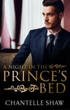 A Night In The Prince's Bed 電子書籍 by Chantelle Shaw