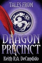 Tales from Dragon Precinct ebook by