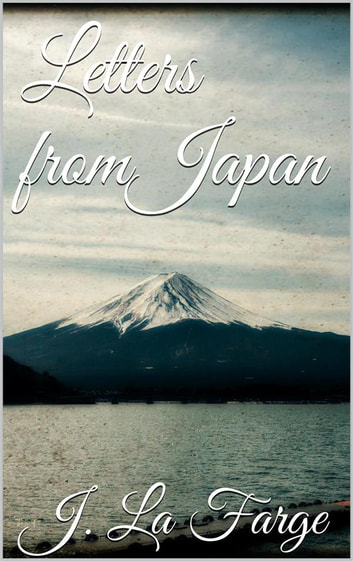 Letters From Japan ebook by John La Farge