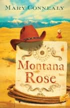 Montana Rose ebook by Mary Connealy