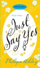 Just Say Yes ebook by Phillipa Ashley
