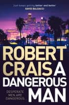 A Dangerous Man ebook by