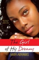 The Girl of His Dreams ebook by Amir Abrams