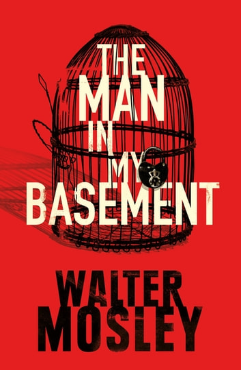 The Man In My Basement eBook by Walter Mosley