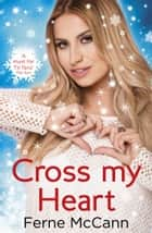Cross My Heart ebook by Ferne McCann