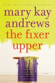 The Fixer Upper - A Novel ebook by Mary Kay Andrews