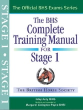 BHS Complete Training Manual for Stage One ebook by Islay Auty