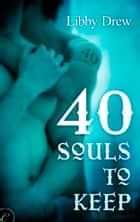 40 Souls to Keep ebook by Libby Drew