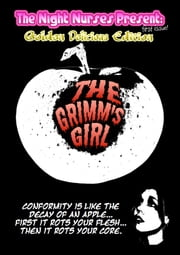 The Night Nurses Present: The Grimm's Girl - Golden Delicious Edition ebook by Ryan J. James,MJ James
