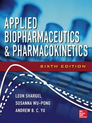 Applied Biopharmaceutics & Pharmacokinetics, Sixth Edition ebook by Leon Shargel,Andrew Yu,Susanna Wu-Pong