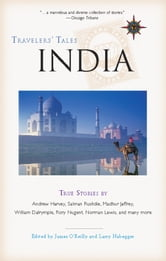 Travelers' Tales India - True Stories ebook by James O'Reilly,Larry Habegger