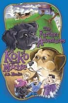 The Further Adventures of Koko and Moochee ebook by J.R. Hardin