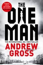 The One Man ebook by Andrew Gross