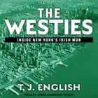 The Westies - Inside New York's Irish Mob audiobook by T. J. English