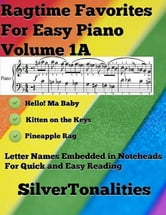 Ragtime Favorites for Easy Piano Volume 1 A ebook by Silver Tonalities