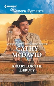 A Baby for the Deputy - A Single Dad Romance ebook by Cathy McDavid