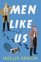 Men Like Us - Jack & Ollie, #1 ebook by Hollis Shiloh