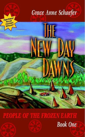 The New Day Dawns, People of the Frozen Earth Book 1 ebook by Grace Anne Schaefer