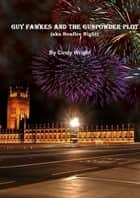 Guy Fawkes and the Gunpowder Plot ebook by Cindy Wright