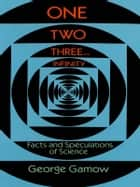 One Two Three . . . Infinity ebook by George Gamow