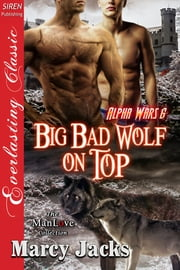 Big Bad Wolf on Top ebook by Marcy Jacks