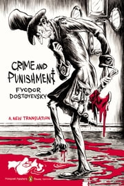 Crime and Punishment - (Penguin Classics Deluxe Edition) ebook by Fyodor Dostoyevsky,Oliver Ready,Oliver Ready,Oliver Ready,Zohar Lazar