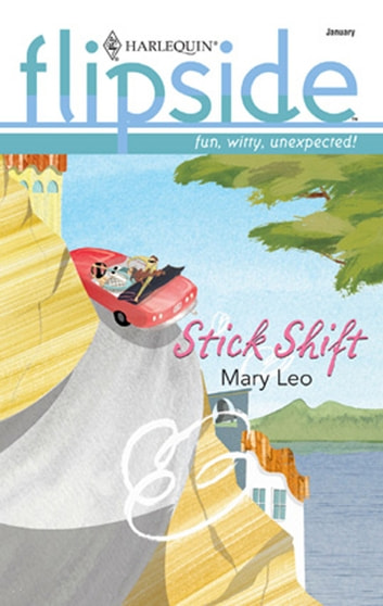 Stick Shift (Mills & Boon M&B) ebook by Mary Leo