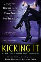 Kicking It ebook by Faith Hunter,Kalayna Price